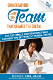 Wealth for Women: Conversations with the Team That Creates the Dream  The Top Female Professionals Who Can Help You Get Wealthy in Real Estate (A Message In A Bottle)