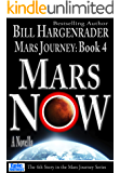Mars Now: Mars Journey: Book 4: A SciFi Thriller Series