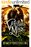 Verdant Magic: A Standalone Fantasy Adventure (Dragon Mage Chronicles Book 1)