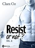 Resist… or not ? - 6