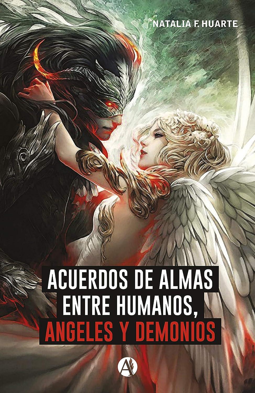 Acuerdos de alma entre humanos, ángeles y demonios eBook: Huarte ...
