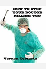 How To Stop Your Doctor Killing You Kindle Edition