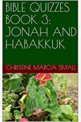 BIBLE QUIZZES BOOK 3: JONAH AND HABAKKUK Kindle Edition