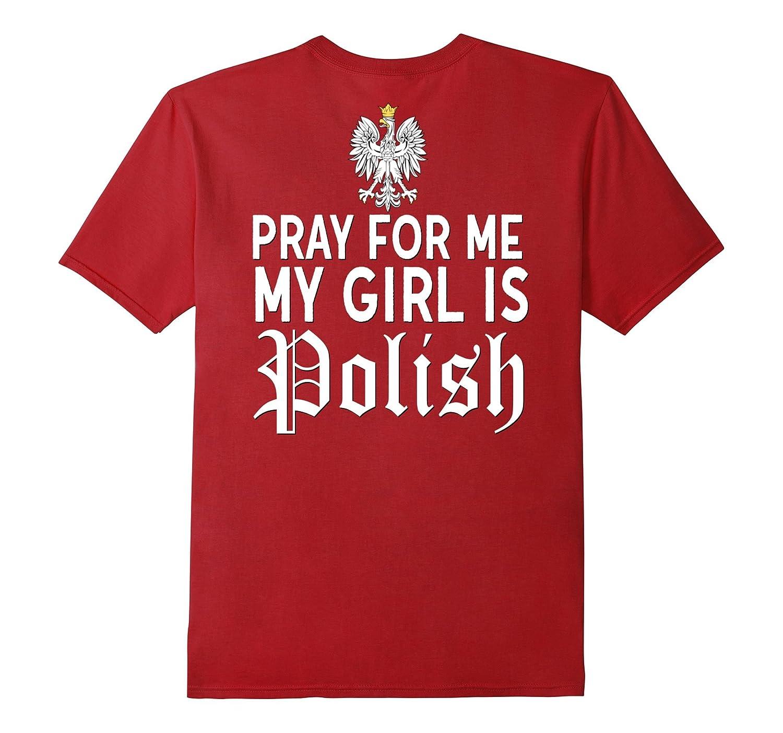 Funny Pray For Me My Girl Is Polish Shirt Girlfriend Dyngus-CD