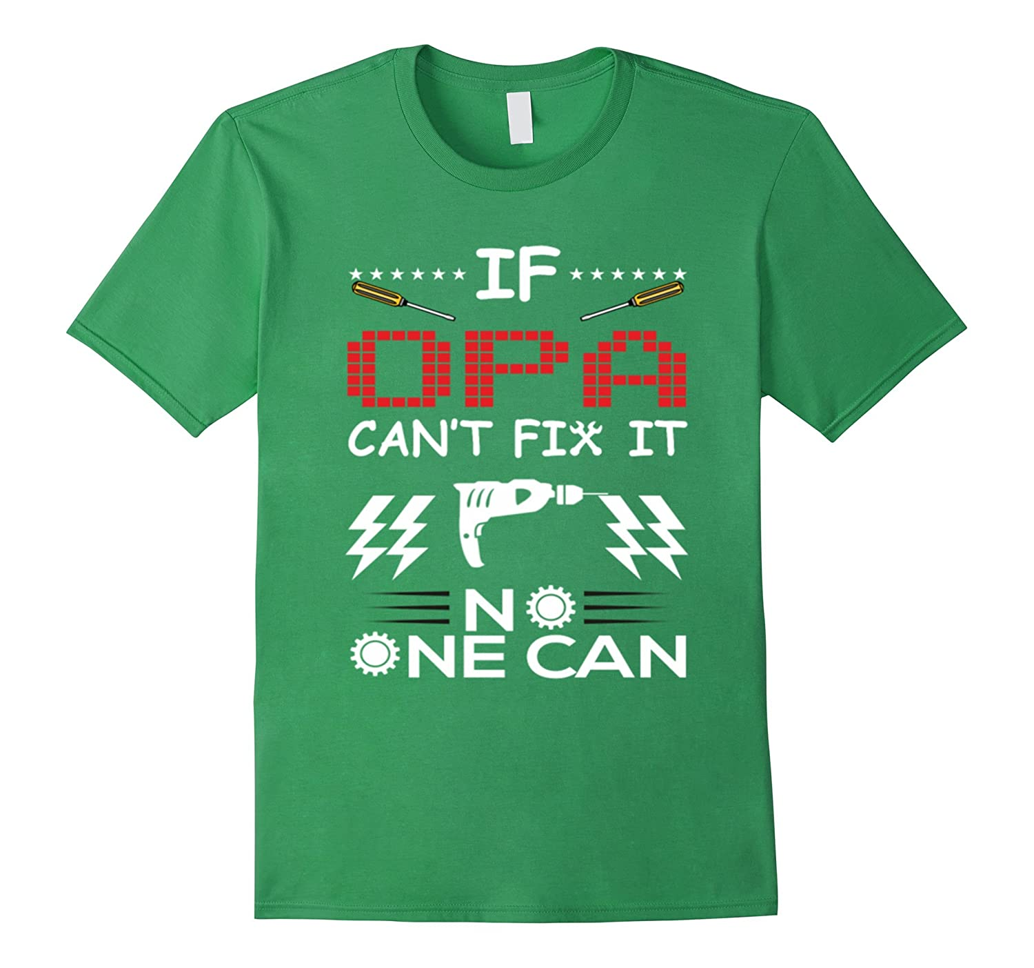 If Opa Can't Fix It No One Can – Papa – Dad – Daddy Tee