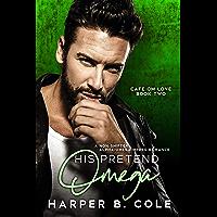 His Pretend Omega: Nonshifter MM Mpreg Romance (Cafe Om Love Book 2) (English Edition)