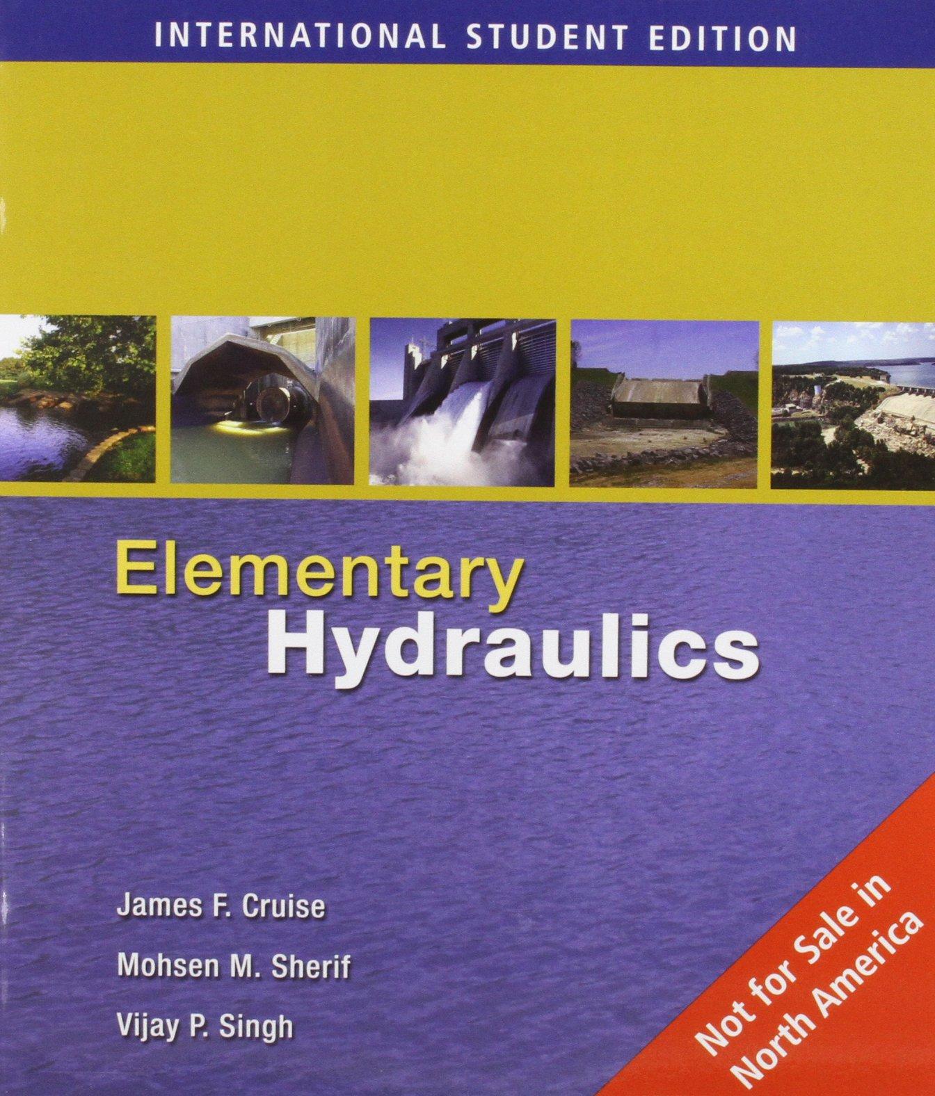 Elementary Hydraulics, International Edition: Amazon.co.uk: Vijay Singh,  James Cruise, Mohsen Sherif: 9780495082392: Books