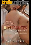 Indecentes, casados & apaixonados: SÉRIE INDECENTE: LIVRO 1.5