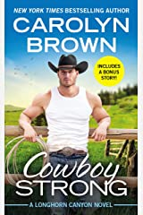 Cowboy Strong: Includes a Bonus Novella (Longhorn Canyon Book 7) Kindle Edition
