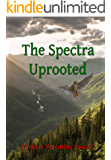 The Spectra Uprooted (The Spectra: Keita's Wings Book 3)