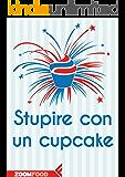 Stupire con un cupcake
