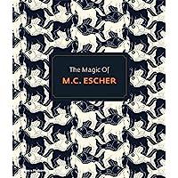 The The Magic of M.C.Escher