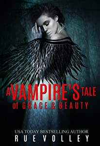 A Vampire's Tale of Grace and Beauty (A Vampire's Tale Book 5)
