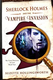 Sherlock Holmes and the Vampire Invasion (The Great Detective in Love Book 4)