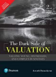 Dark Side of Valuation: The Valuing Young, Distressed and Complex Businesses