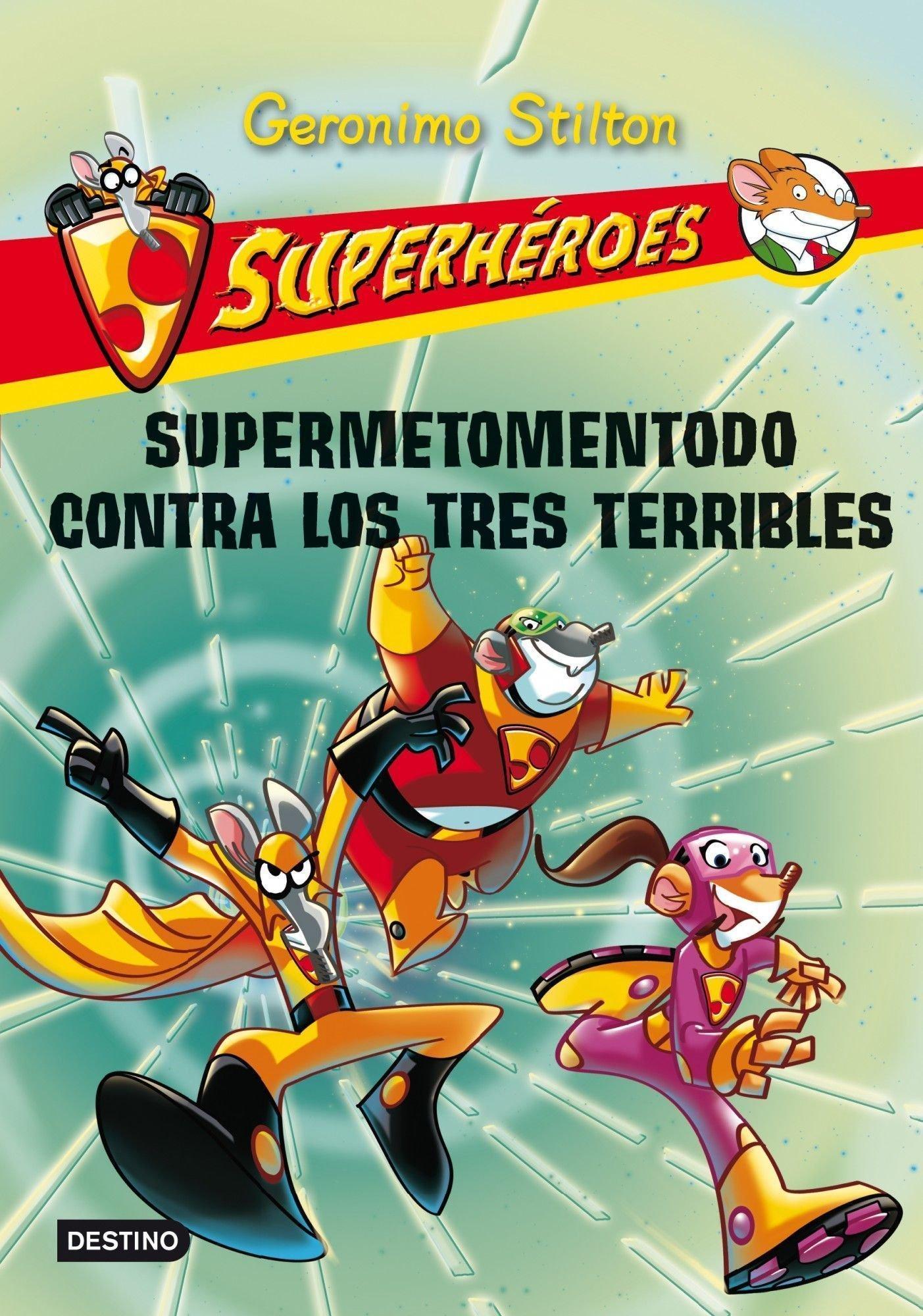 Read Online Superhéroes 4: Supermetementodo contra los tres terribles (Spanish Edition) (Geronimo Stilton (Spanish)) ebook