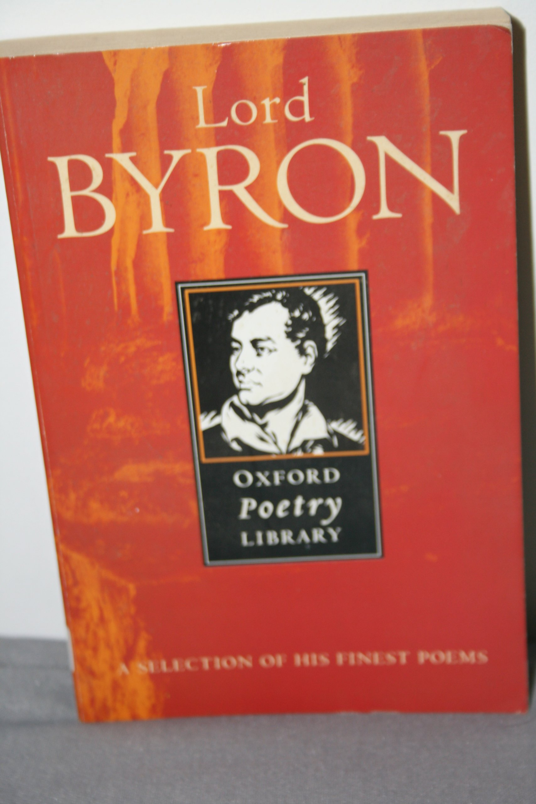 Byron (The Oxford Poetry Library), Byron, George Gordon  Lord