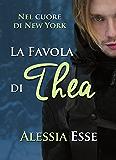 La favola di Thea (Nel cuore di New York)
