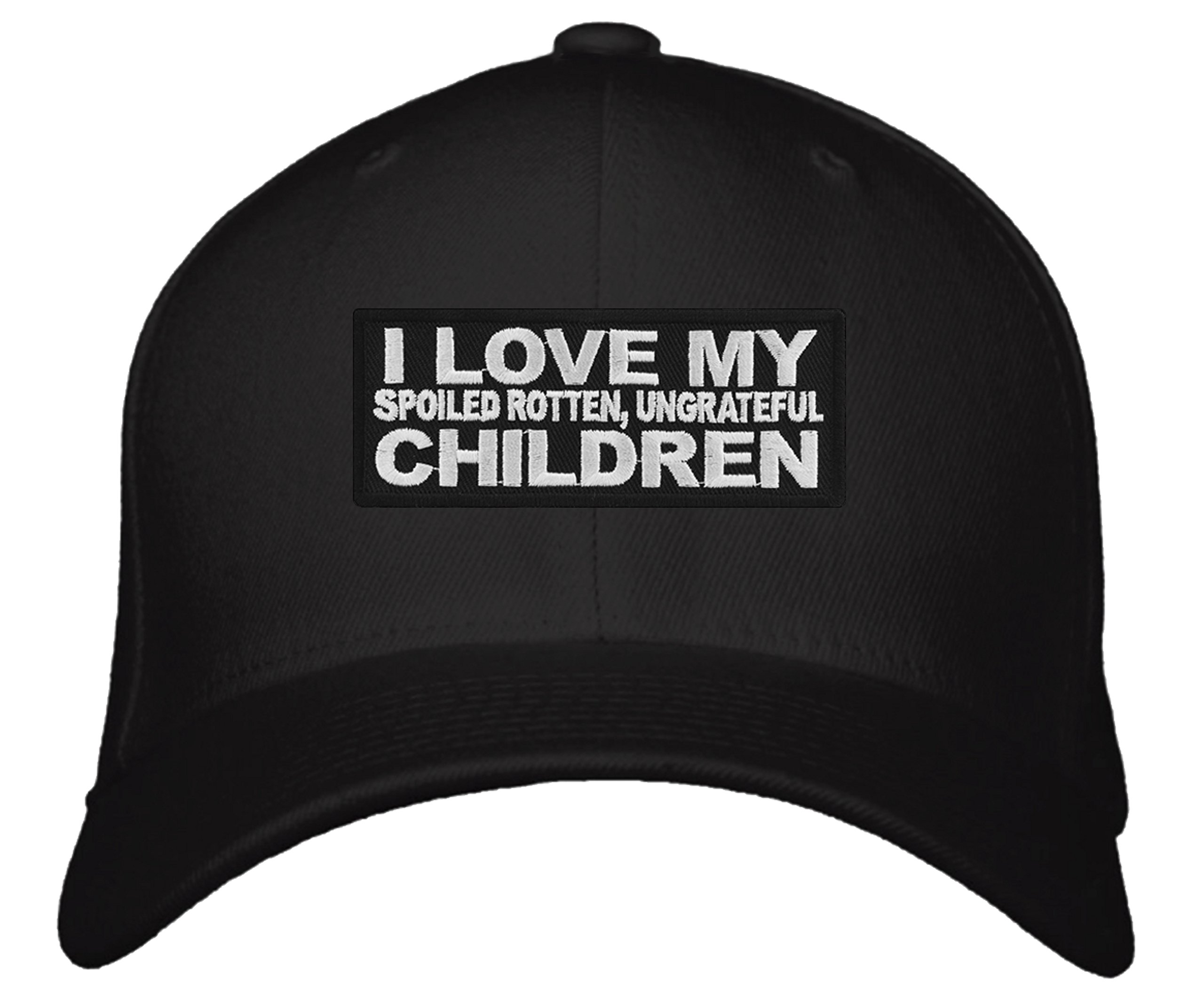 I Love My Spoiled Rotten Ungrateful Children Hat - Funny Quote Cap Great Gift for Dad (Black)
