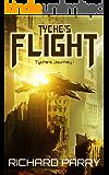 Tyche's Flight (Tyche's Journey Book 1)