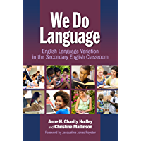 We Do Language: English Language Variation in the Secondary English Classroom