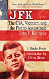 JFK: The CIA, Vietnam, and the Plot to Assassinate