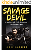 Savage Devil: A Motorcycle Club Romance Steel Wolves MC