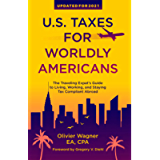 U.S. Taxes for Worldly Americans: The Traveling Expat's Guide to Living, Working, and Staying Tax Compliant Abroad…