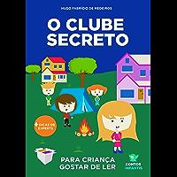 Livro infantil para o filho gostar de ler.: Clube Secreto da Leitura: livro infantil. (Contos infantis que ensinam. 2)