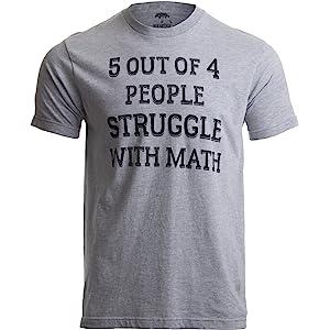 0c1c7501 5 of 4 People Struggle with Math   Funny School Teacher Teaching Humor T- Shirt