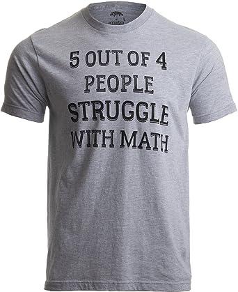 a1b48f192 5 of 4 People Struggle with Math | Funny School Teacher Teaching Humor T- shirt