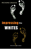 Impressing the Whites: The New International Slavery (English Edition)