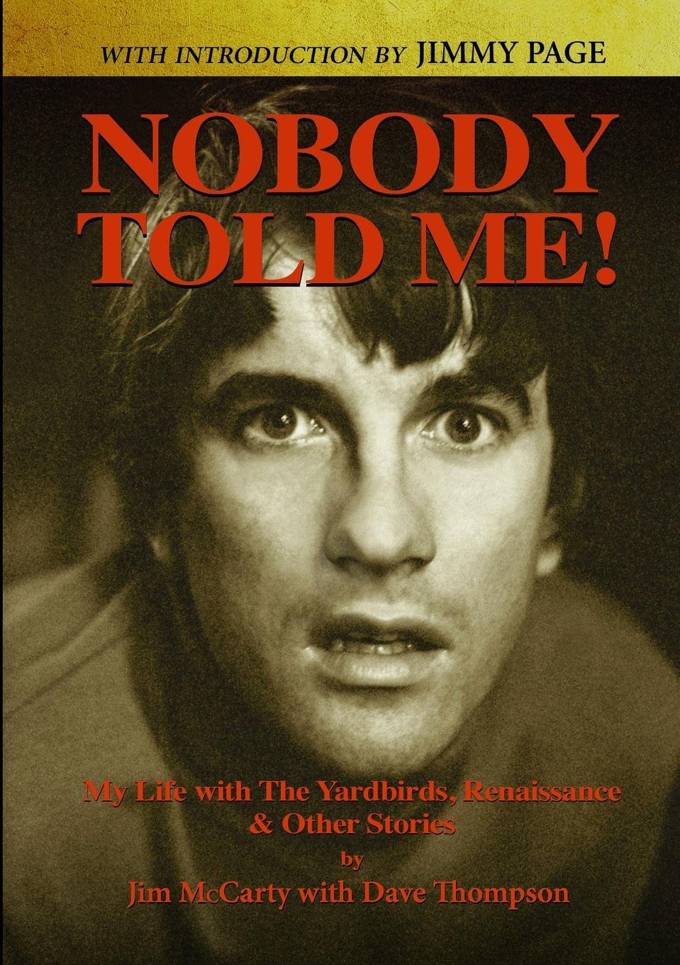 Nobody Told Me: My Life with the Yardbirds, Renaissance and Other Stories PDF