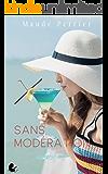Sans Modération: Une femme, un destin - Lucie (French Edition)