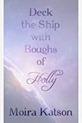 Deck the Ship with Boughs of Holly: Holiday Stories from Light & Shadow and Beyond... Kindle Edition