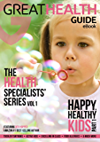 Happy, Healthy Kids: Part 1 (The Health Specialists' Series)