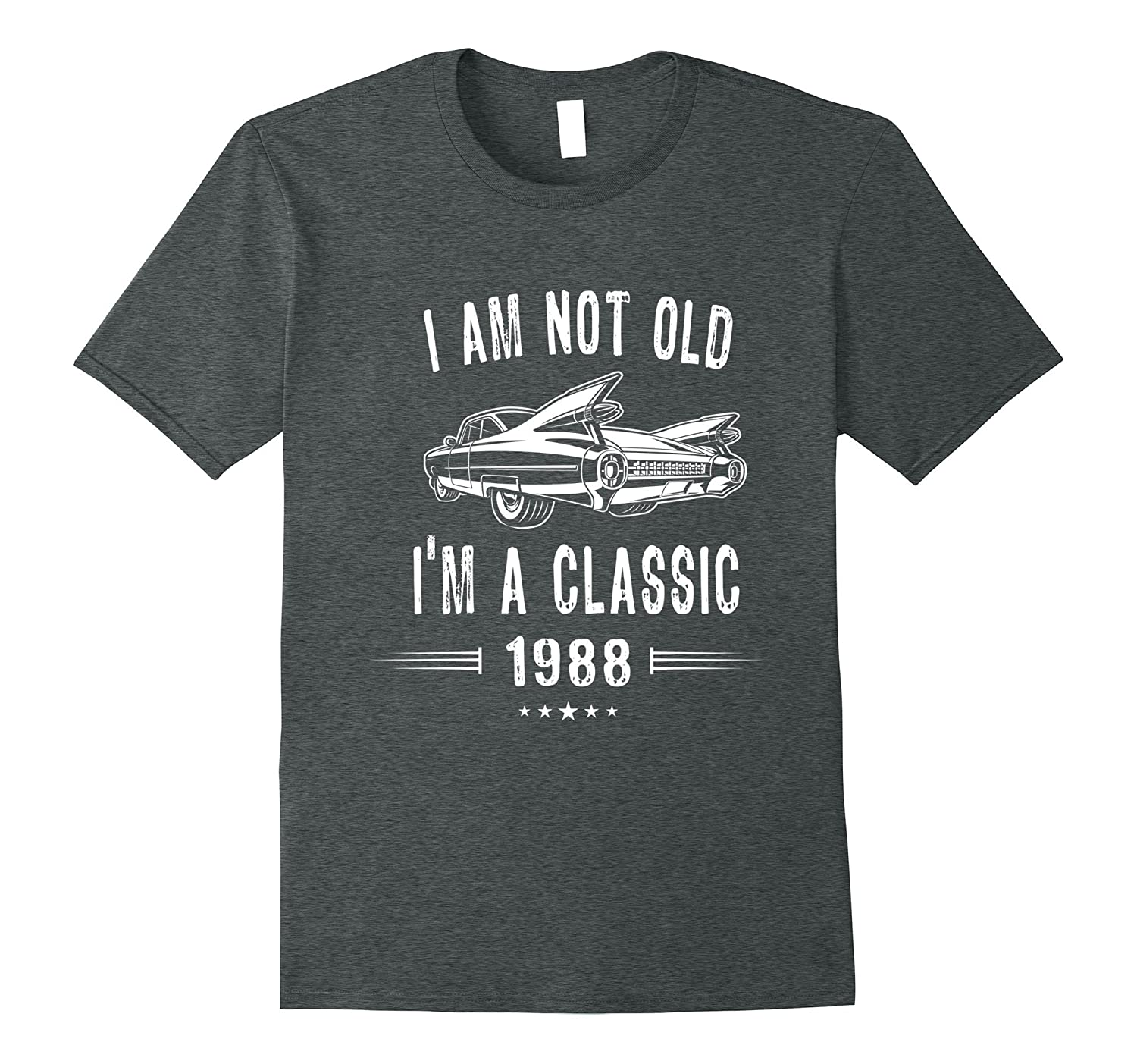 29th Birthday Tshirt I'm Not Old I'm A Classic 1988 Gift Tee