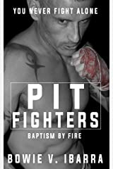 Pit Fighters: Baptism by Fire Kindle Edition