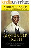 Sojourner Truth: Exploring the Achievements of a Self-Emancipated Slave from Beginning to End