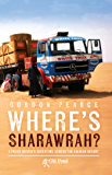 Where's Sharawrah?: A Truck Driver's Adventure across the Arabian Desert