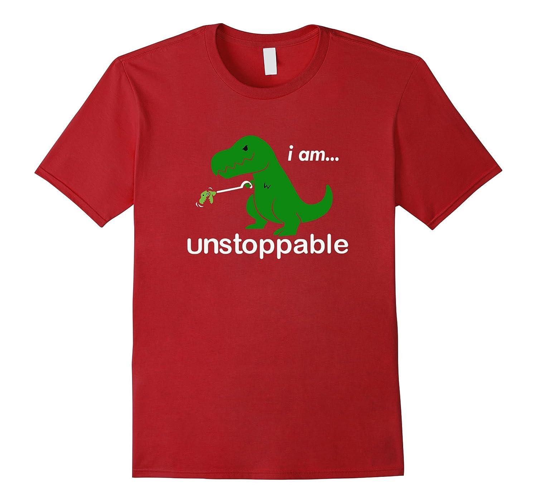 f238baff Unstoppable Funny T-Rex Dinosaur T-Shirt-RT – Rateeshirt