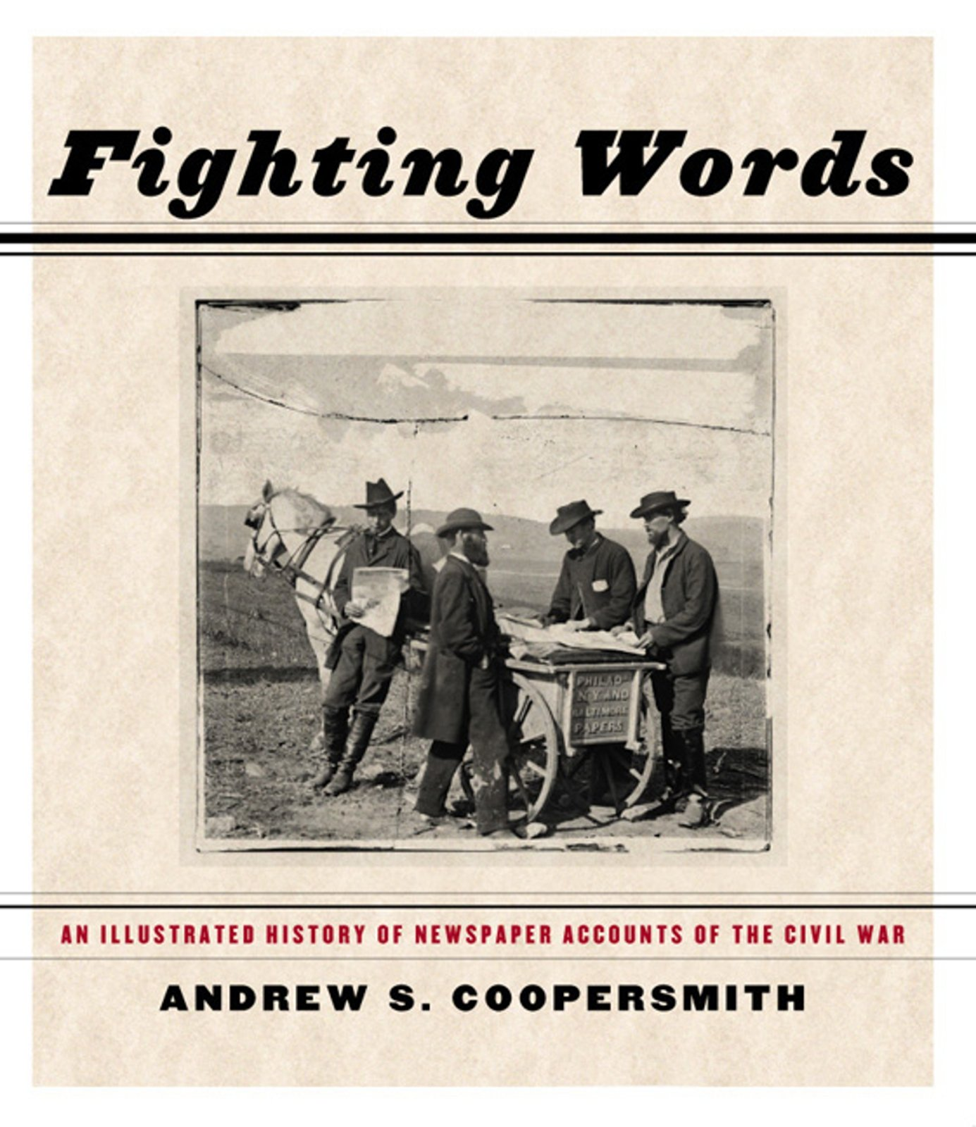 Fighting Words: An Illustrated History of Newspaper Accounts of the Civil War pdf epub