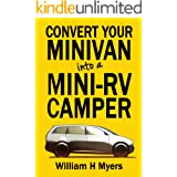 Convert your Minivan into a Mini RV Camper: How to convert a minivan into a comfortable minivan camper motorhome for under $2