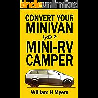 Convert your Minivan into a Mini RV Camper: How to convert a minivan into a comfortable minivan camper motorhome for…