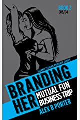 Branding Her 2 : Mutual Fun & Business Trip (Episodes 03 & 04) (BRANDING HER : Steamy Lesbian Romance Series) Kindle Edition