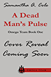 A Dead Man's Pulse: Trident Security Omega Team Book 1