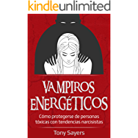 Vampiros Energéticos: Cómo Protegerse De Personas Tóxicas Con Tendencias Narcisistas