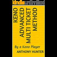 Keno Advanced Multi Ticket Method: By a Keno Player