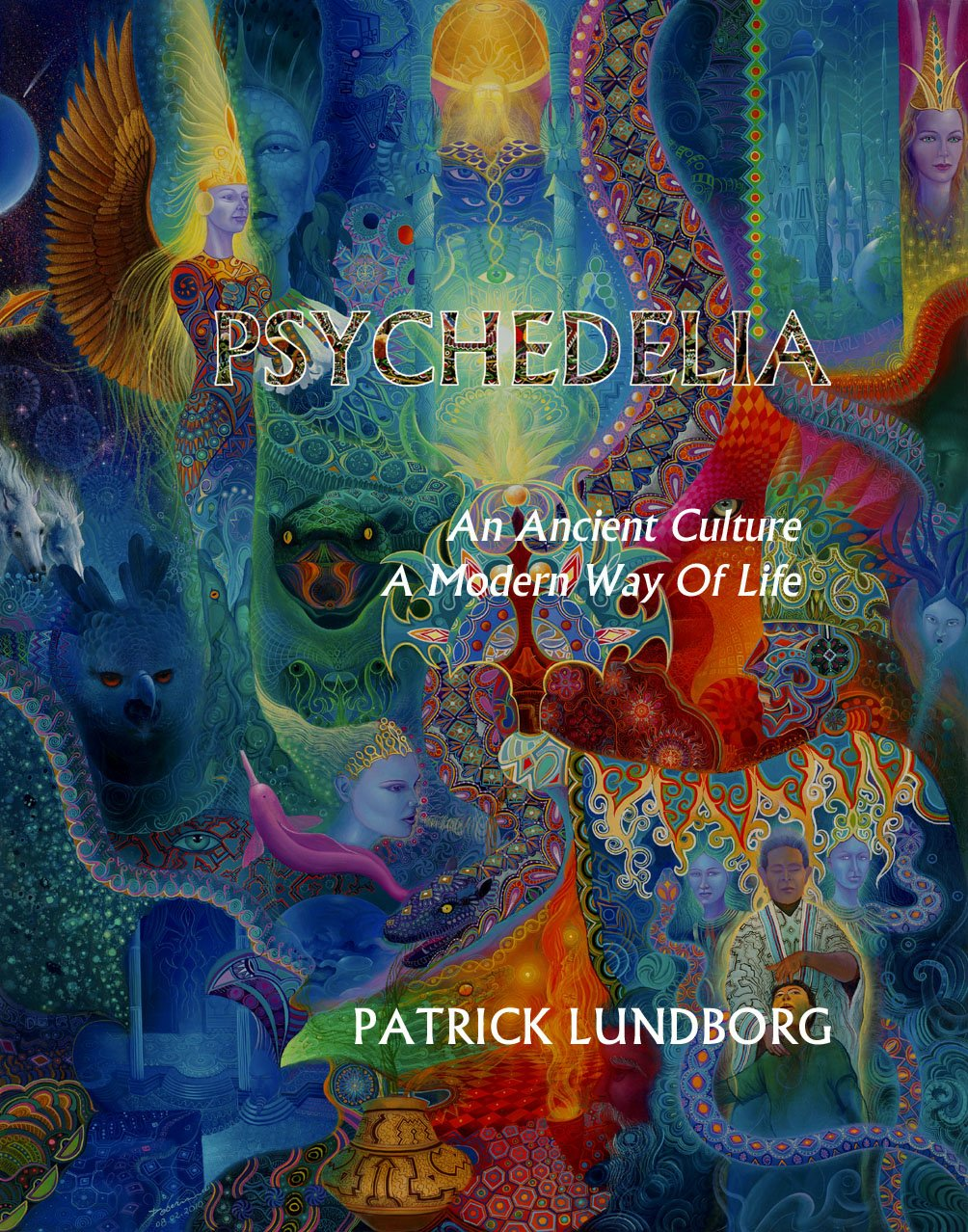 Download Psychedelia: An Ancient Culture, A Modern Way of Life pdf