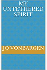 My Untethered Spirit Kindle Edition